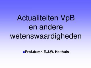 Prof.dr.mr. E.J.W. Heithuis