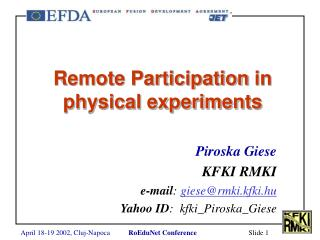 Remote Participation  in  physical experiments