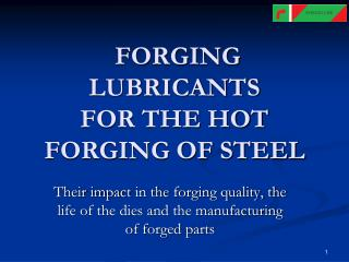 FORGING LUBRICANTS FOR THE HOT FORGING OF STEEL