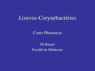Listeria -Corynébactéries
