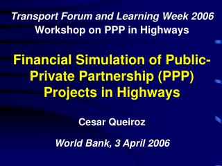 Financial Simulation of Public-Private Partnership (PPP) Projects in Highways