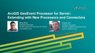 ArcGIS GeoEvent Processor for Server:  Extending with New Processors and Connectors