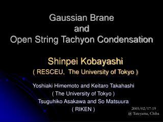 Gaussian Brane  and  Open String Tachyon Condensation