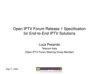 Open IPTV Forum Release 1 Specification for End-to-End IPTV Solutions