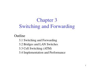 Chapter 3 Switching and Forwarding
