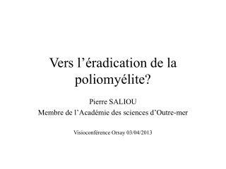 Vers l'éradication de la poliomyélite?
