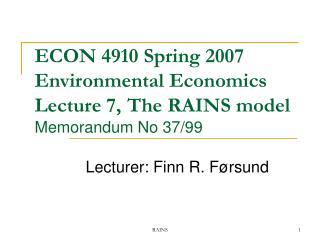 ECON 4910 Spring 2007  Environmental Economics  Lecture 7, The RAINS model Memorandum No 37/99