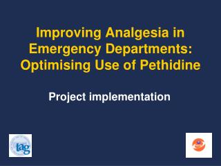 Improving Analgesia in Emergency Departments:  Optimising Use of Pethidine