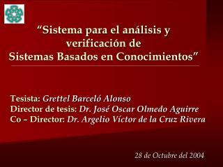 """""""Sistema para el análisis y verificación de  Sistemas Basados en Conocimientos"""""""