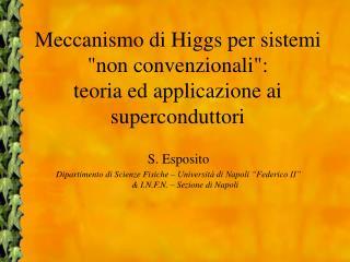 """Meccanismo di Higgs per sistemi """"non convenzionali"""": teoria ed applicazione ai superconduttori"""