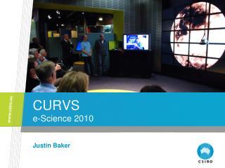 CURVS  e-Science 2010
