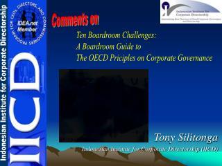 Tony Silitonga Indonesian Institute for Corporate Directorship (IICD)