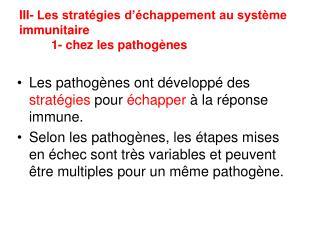 III- Les stratégies d'échappement au système immunitaire  1- chez les pathogènes