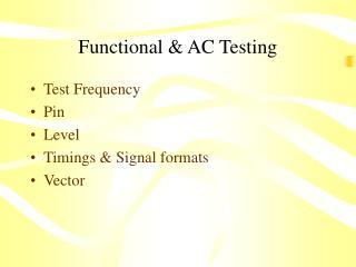 Functional & AC Testing