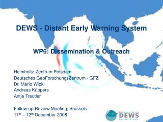 DEWS - Distant Early Warning System WP6: Dissemination & Outreach