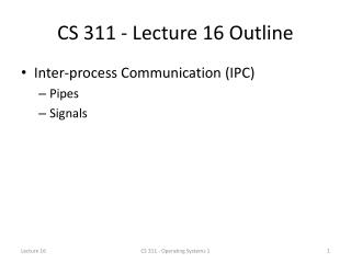 CS 311 - Lecture 16 Outline