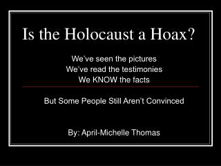 Is the Holocaust a Hoax?