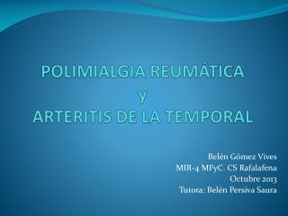 POLIMIALGIA REUMÁTICA  y  ARTERITIS  DE LA TEMPORAL