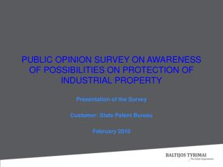 PUBLIC OPINION SURVEY ON AWARENESS OF POSSIBILITIES ON PROTECTION OF INDUSTRIAL PROPERTY