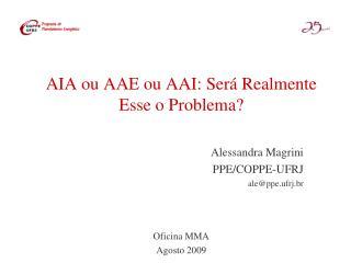 AIA ou AAE ou AAI: Será Realmente Esse o Problema?