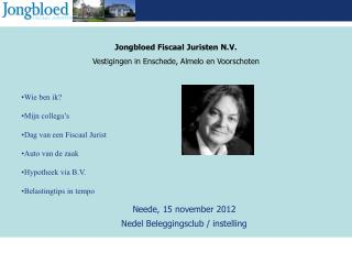 Neede, 15 november 2012 Nedel Beleggingsclub / instelling