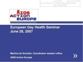 European Gay Health Seminar  June 28, 2007