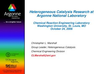 Christopher L. Marshall Group Leader, Heterogeneous Catalysis Chemical Engineering Division