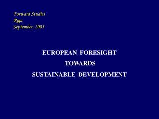 Forward Studies Riga September, 2003