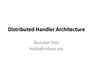 Distributed Handler Architecture