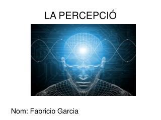 LA PERCEPCIÓ