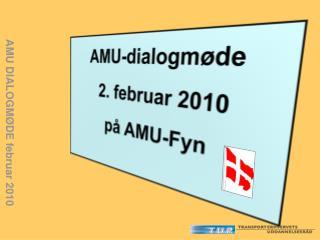AMU DIALOGMØDE februar 2010