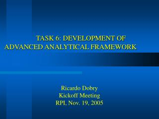 TASK 6: DEVELOPMENT OF ADVANCED ANALYTICAL FRAMEWORK