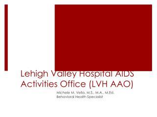Lehigh Valley Hospital AIDS Activities Office (LVH AAO)