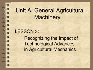 Unit A: General Agricultural Machinery