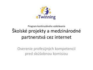 Program kontinuálneho vzdelávania Školské  projekty amedzinárodné partnerstvá cez internet