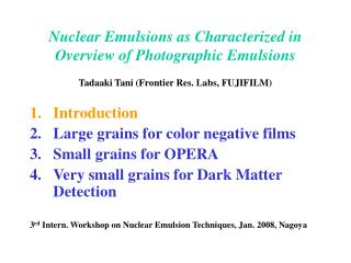 Nuclear Emulsions as Characterized in Overview of Photographic Emulsions