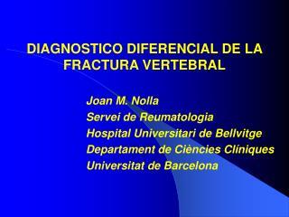 DIAGNOSTICO DIFERENCIAL DE LA FRACTURA VERTEBRAL