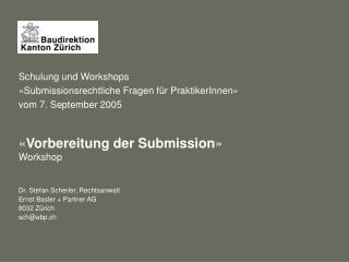 Schulung und Workshops « Submissionsrechtliche Fragen für PraktikerInnen » vom 7. September 2005