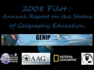 2008 Pilot : Annual Report on the Status of Geography Education