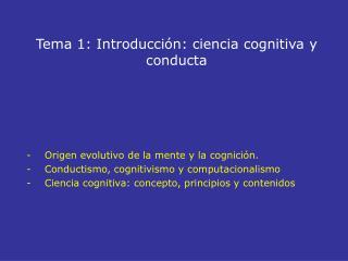 Tema 1: Introducción: ciencia cognitiva y conducta