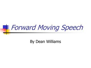 Forward Moving Speech