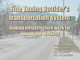 Fine Tuning Boulder's transportation system