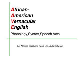 A frican- A merican V ernacular E nglish :