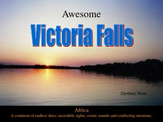 Africa A continent of endless skies, incredible sights, exotic sounds and conflicting emotions.