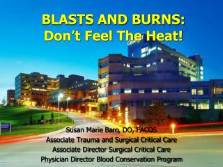 BLASTS AND BURNS:  Don't Feel The Heat!
