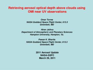 Retrieving aerosol optical depth above clouds using  OMI near UV observations