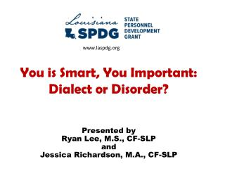 You is Smart, You Important: Dialect or Disorder?