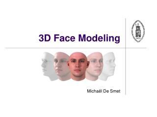 3D Face Modeling