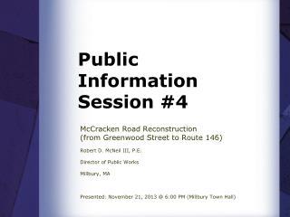 Public Information Session #4