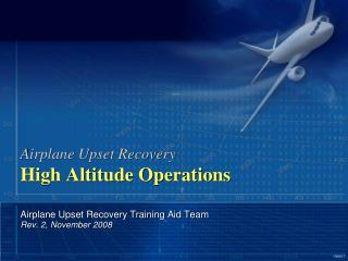 Airplane Upset Recovery High Altitude Operations